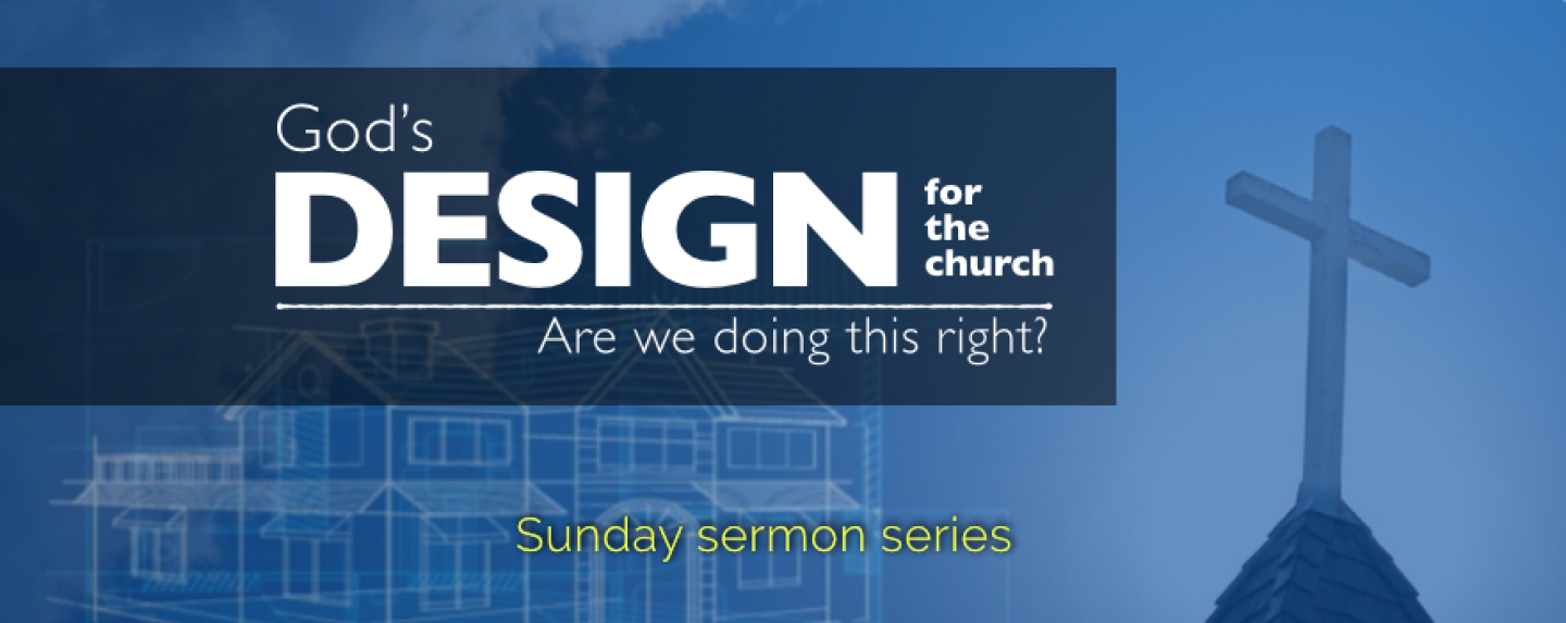 God's Design for the Church sermon series